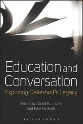 Education and Conversation: Exploring Oakeshott's Legacy