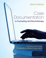 Case Documentation in Counseling and Psychotherapy  A Theory Informed  Competency Based Approach PDF