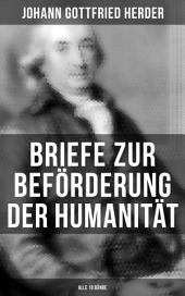 Briefe zur Beförderung der Humanität (Gesamtausgabe in 10 Bänden)