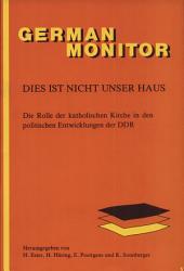 Dies ist nicht unser Haus: die Rolle der Katholischen Kirche in den politischen Entwicklungen der DDR