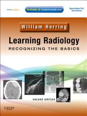 Learning Radiology: Recognizing the Basics E-Book: Edition 2
