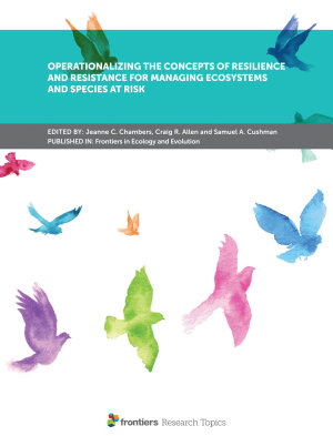 Operationalizing the Concepts of Resilience and Resistance for Managing Ecosystems and Species at Risk PDF