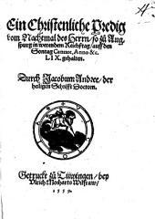 Ein christenliche Predig vom Nachtmal des Herrn: so zu Augsburg in werendem Reichstag auff den Sontag Cantate, Anno &c. LIX gehalten