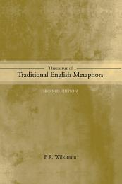 Thesaurus of Traditional English Metaphors