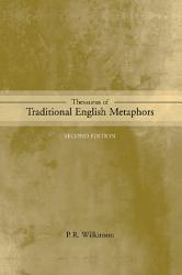 Thesaurus Of Traditional English Metaphors Book PDF