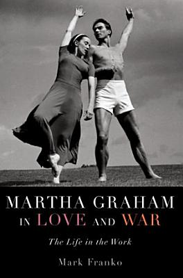 Martha Graham in Love and War PDF