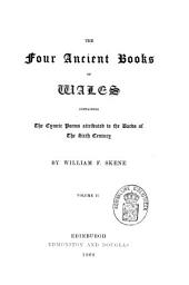 The Four Ancient Books of Wales Containing the Cymric Poems Attributed to the Bards of the Sixth Century: Volume 2