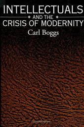 Intellectuals and the Crisis of Modernity