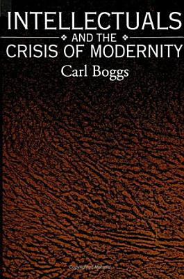 Intellectuals and the Crisis of Modernity PDF