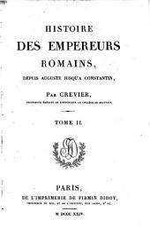 Histoire des empereurs romains, depuis Auguste jusqu'à Constantin. With maps: Volume 2