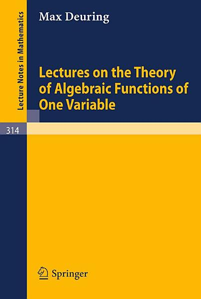 Lectures on the Theory of Algebraic Functions of One Variable PDF