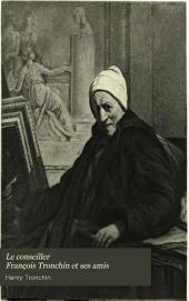 Le conseiller François Tronchin et ses amis: Voltaire, Diderot, Grimm, etc. da̓près des cocuments inédits