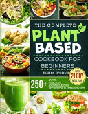 The Complete Plant-Based Cookbook for Beginners