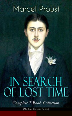 IN SEARCH OF LOST TIME   Complete 7 Book Collection  Modern Classics Series