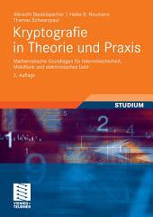 Kryptografie in Theorie und Praxis: Mathematische Grundlagen für Internetsicherheit, Mobilfunk und elektronisches Geld, Ausgabe 2