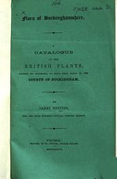 Flora of Buckinghamshire. A catalogue of the British plants known, or reported, to have been found in the County of Buckingham