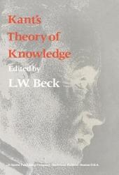 Kant's Theory of Knowledge: Selected Papers from the Third International Kant Congress