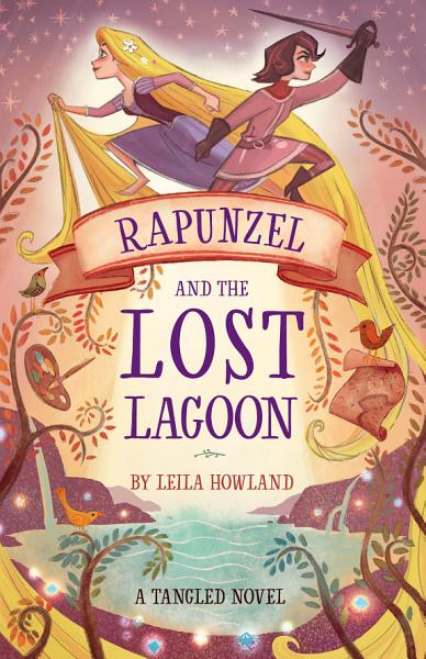 Download Rapunzel and the Lost Lagoon  A Tangled Novel Book