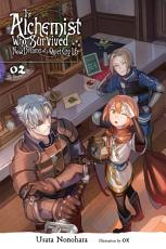 The Alchemist Who Survived Now Dreams of a Quiet City Life, Vol. 2 (light novel)