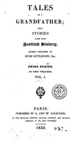 Tales of a Grandfather Being Histories Taken from Scottish History [, 1
