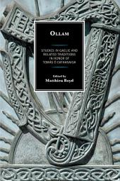 Ollam: Studies in Gaelic and Related Traditions in Honor of Tomás Ó Cathasaigh