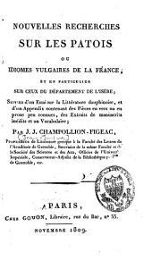 Nouvelles recherches sur les patois ou idiomes vulgaires de la France, et en particulier sur ceux du département de l'Isère: suivies d'un Essai sur la littérature dauphinoise