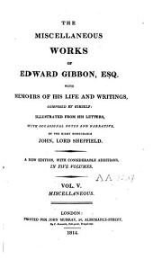 The Miscellaneous Works of Edward Gibbon: With Memoirs of His Life and Writings, Volume 5