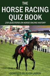 The Horse Racing Quiz Book