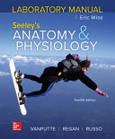 Laboratory Manual by Wise for Seeley s Anatomy and Physiology