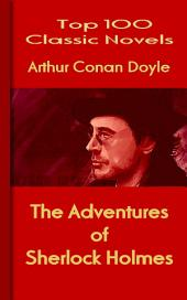 The Adventures of Sherlock Holmes: Top 100 Classic Novels