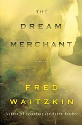 The Dream Merchant: A Novel