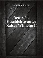 Deutsche Geschichte unter Kaiser Wilhelm II