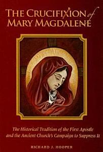 The Crucifixion of Mary Magdalene Book