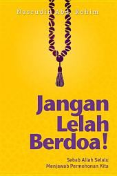 Jangan Lelah Berdoa!