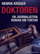 Doktoren - en journalistik roman om tortur