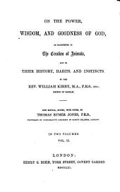 On the power ... of God, as manifested in the creation of animals, and in their history, habits and instincts: Volume 2