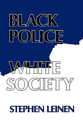 Black Police  White Society