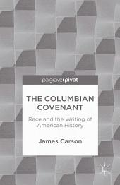 The Columbian Covenant: Race and the Writing of American History