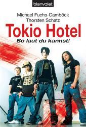 Tokio Hotel: So laut du kannst!