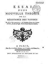 Essai d'une nouvelle théorie de la résistance des fluides, par M. d'Alembert,...