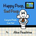 Happy Poop  Sad Poop  Everyone Poops  Even You  PDF