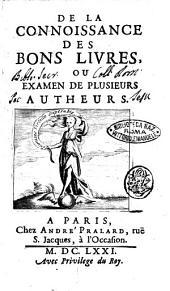 De la connoisance de bons livres, ou Examen de plusieurs autheurs