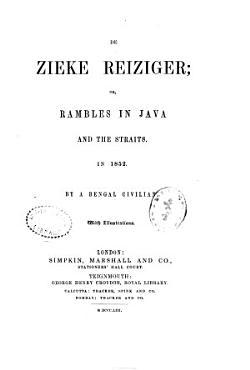 De Zieke Reiziger  Or  Rambles in Java and the Straits in 1852 PDF