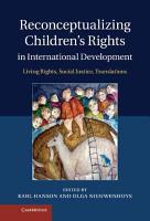Reconceptualizing Children s Rights in International Development PDF