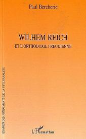 Wilhem Reich: et l'orthodoxie freudienne