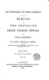 The Pretenders and Their Adherents: Memoirs of the Chevalier, Prince Charles Edward, and Their Adherents, Volume 2