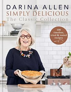 Simply Delicious the Classic Collection PDF