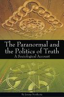 The Paranormal and the Politics of Truth PDF