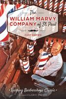 The William Marvy Company of St  Paul PDF