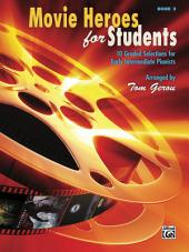 Movie Heroes for Students, Book 2: 10 Graded Selections for Early Intermediate Pianists